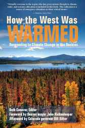 How the West Was Warmed by Beth Conover