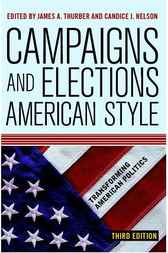 Campaigns and Elections American Style by James A Thurber