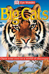 Eye Wonder Big Cats by Sarah Walker