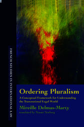 Ordering Pluralism by Mireille Delmas-Marty