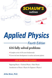 SCHAUM'S OUTLINE OF APPLIED PHYSICS 4/E by Arthur Beiser