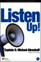 Listen Up! by D. Michael Abrashoff
