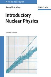 Introductory Nuclear Physics by Samuel S. M. Wong