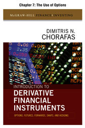 Introduction to Derivative Financial Instruments, Chapter 7 - The Use of Options by Dimitris N Chorafas