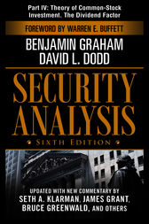 Security Analysis, Sixth Edition, Part IV - Theory of Common-Stock Investment. The Dividend Factor by Benjamin Graham