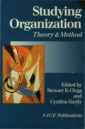 Studying Organization by Stewart R Clegg