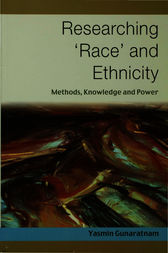 Researching 'Race' and Ethnicity by Yasmin Gunaratnam