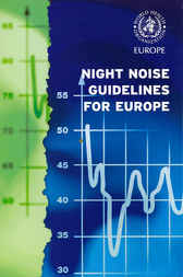 Night Noise Guidelines for Europe by WHO Regional Office for Europe