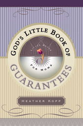 God's Little Book of Guarantees for Moms by Heather Kopp