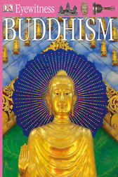 DK Eyewitness Books: Buddhism by Philip Wilkinson