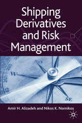 Shipping Derivatives and Risk Management by Amir Alizadeh