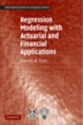 Regression Modeling with Actuarial and Financial Applications by Edward W. Frees