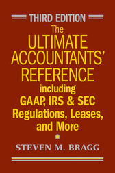 The Ultimate Accountants' Reference by Steven M. Bragg