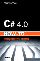C# 4.0 How-To by Ben Watson