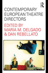 Contemporary European Theatre Directors by Maria M. Delgado