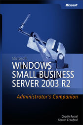Microsoft® Windows® Small Business Server 2003 R2 Administrator's Companion