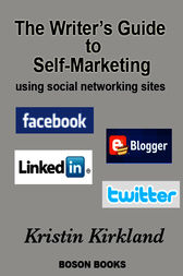 The Writer's Guide to Self-Marketing Using Social Networking Sites