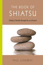 The Book of Shiatsu by Paul Lundberg