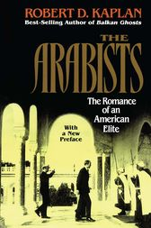 Arabists by Robert D. Kaplan