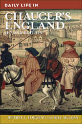 Daily Life in Chaucer's England by Jeffrey L. Forgeng