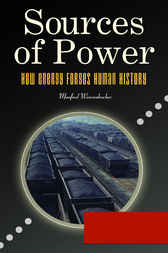 Sources of Power: How Energy Forges Human History by Manfred Weissenbacher