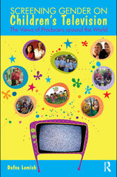 Screening Gender on Children's Television by Dafna Lemish