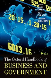 The Oxford Handbook of Business and Government by David Coen