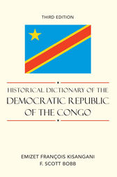 Historical Dictionary of the Democratic Republic of the Congo by Emizet Francois Kisangani
