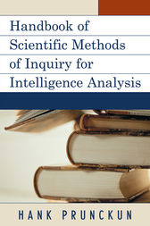 Handbook of Scientific Methods of Inquiry for Intelligence Analysis by Hank Prunckun
