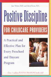Positive Discipline for Childcare Providers by Jane Nelsen