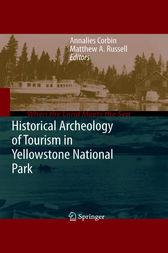Historical Archeology of Tourism in Yellowstone National Park by Annalies Corbin