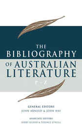 The Bibliography of Australian Literature by John Arnold