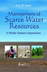 Management of Scarce Water Resources by H El-Naser