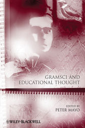 Gramsci and Educational Thought by Peter Mayo
