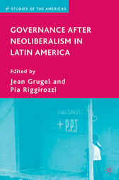 Governance after Neoliberalism in Latin America by Jean Grugel