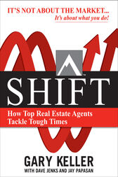 SHIFT:  How Top Real Estate Agents Tackle Tough Times (PAPERBACK) by Gary Keller