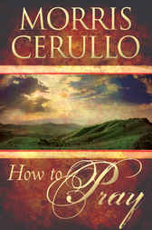 How to Pray by Morris Cerullo