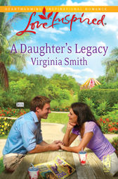 A Daughter's Legacy by Virginia Smith