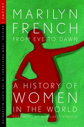 From Eve to Dawn, A History of Women in the World