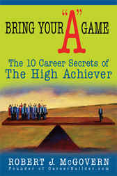 Bring Your A Game by Robert J McGovern