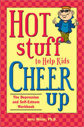 Hot Stuff to Help Kids Cheer Up by Jerry Wilde