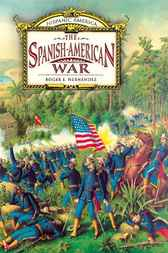 Hispanic America: The Spanish-American War by Roger E. Hernandez