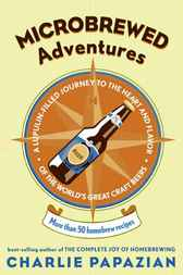 Microbrewed Adventures by Charlie Papazian