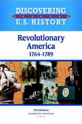 Revolutionary America 1764 - 1789 by Infobase Publishing