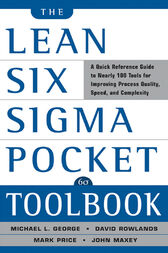 The Lean Six Sigma Pocket Toolbook: A Quick Reference Guide to Nearly 100 Tools for Improving Quality and Speed by Michael George