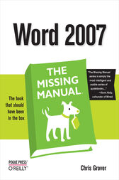 Word 2007: The Missing Manual by Chris Grover