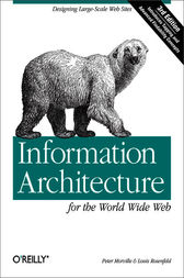 Information Architecture for the World Wide Web by Peter Morville