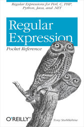 Regular Expression Pocket Reference by Tony Stubblebine