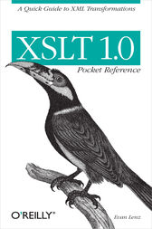XSLT 1.0 Pocket Reference by Evan Lenz