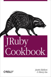 JRuby Cookbook by Justin Edelson